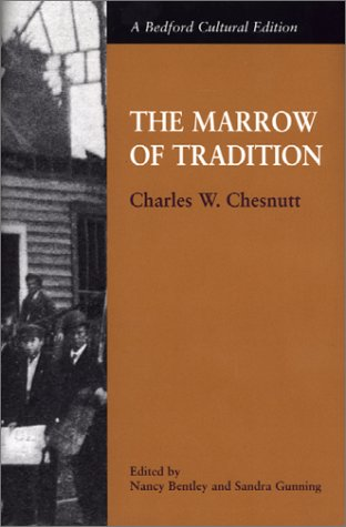 The Marrow of Tradition (A Bedford Cultural Edition)