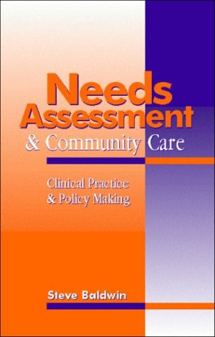 Needs Assessment and Community Lems: Clinical Practice and Policy Making, 1e