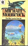The Warlord of the Air (The Oswald Bastable Series) (0586208887) by Moorcock, Michael
