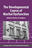 img - for The Developmental Course of Marital Dysfunction (Cambridge Studies in Social and Emotional Development) book / textbook / text book