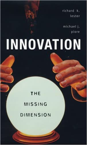 Innovation--The Missing Dimension written by Richard K. Lester