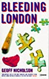 Bleeding London (0575063513) by Nicholson, Geoff