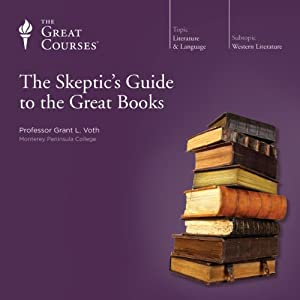 The Skeptic's Guide to the Great Books | [ The Great Courses]