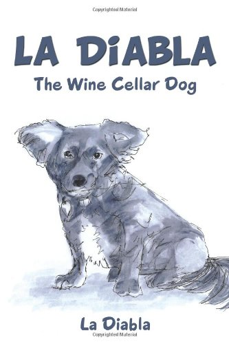 La Diabla: The Wine Cellar Dog by La Diabla