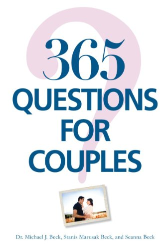 365 Questions For Couples, Beck, Michael J; Beck, Stanis Marusak; Beck, Seanna