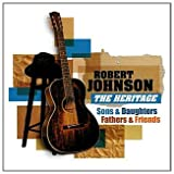 echange, troc Compilation, Leroy Carr - Robert Johnson : The Heritage Sons & Daughters, Fathers And Friends