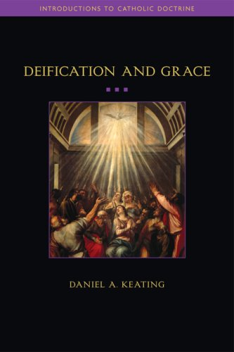Deification and Grace, DANIEL A. KEATING