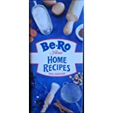 Be-Ro Flour Home Recipes: 40th Edition