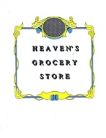 Heaven's Grocery Store [Kindle Edition]