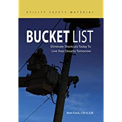 Bucket List - - Eliminate Shortcuts Today to Live Your Dreams Tomorrow