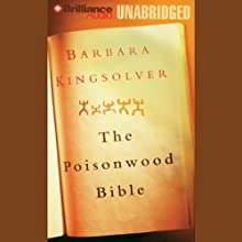 The Poisonwood Bible (       UNABRIDGED) by Barbara Kingsolver Narrated by Dean Robertson
