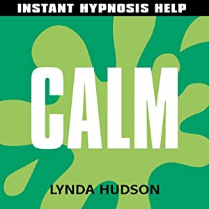 Calm: Help for people in a hurry! | [Lynda Hudson]
