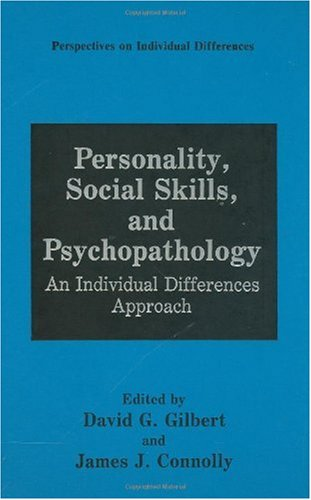 Personality, Social Skills, and Psychopathology: An Individual Differences Approach (Perspectives on Individual Differences)