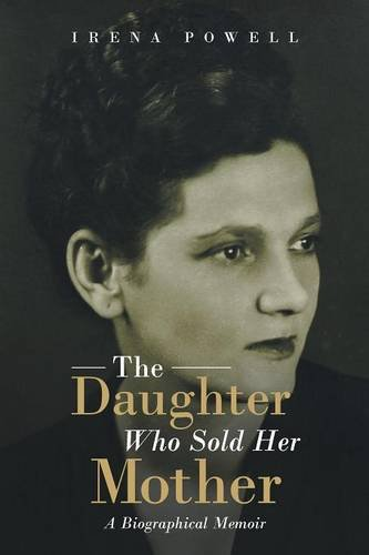 The Daughter Who Sold Her Mother: A Biographical Memoir