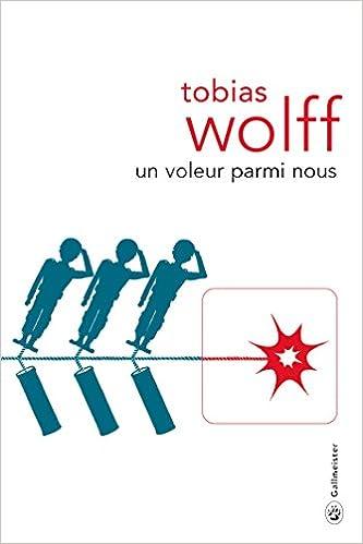 Un voleur parmi nous de Tobias Wolff 2016