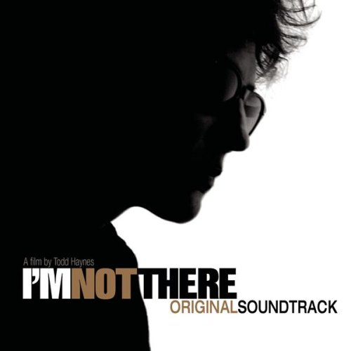 Bob Dylan - I'm Not There soundtrack