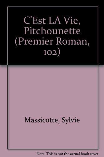 C'est la vie, Pitchounette (Premier Roman)