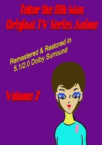 Tobor the 8th Man Original TV Series Anime Vol. 7  [Remastered & Restored]