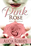 img - for The Pink Rose: Secrets, Love and Betrayal book / textbook / text book