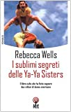 I Sublimi Segreti Delle Ya-Ya (Italian Edition) (885152033X) by Rebecca Wells