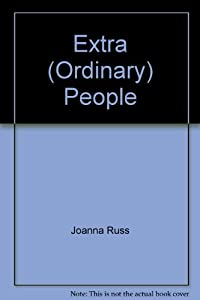 Extra (Ordinary) People by Joanna Russ