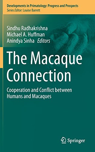The Macaque Connection: Cooperation and Conflict between Humans and Macaques (Developments in Primatology: Progress and