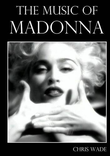 The Music of Madonna, by Chris Wade
