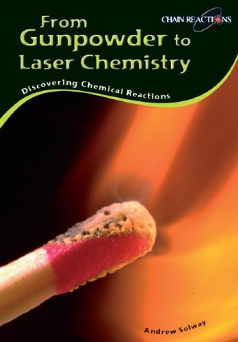 From Gunpowder to Laser Chemistry: Discovering Chemical Reactions