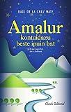 Amalur. Kontaidazu Beste Ipuin Bat (Literatura Juvenil)