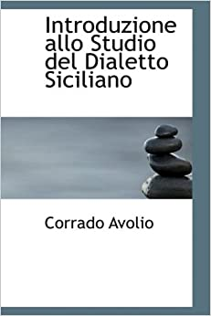 Introduzione allo Studio del Dialetto Siciliano Hardcover – April 10