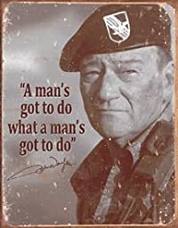 Tin Sign John Wayne - Man\'s Gotta Do