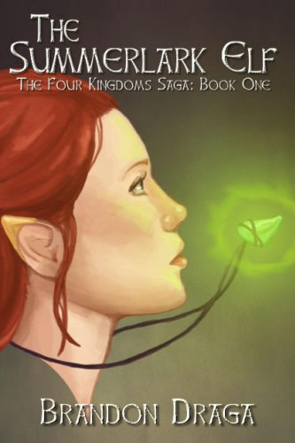 Free Kindle Book : The Summerlark Elf: The Four Kingdoms Saga: Book 1