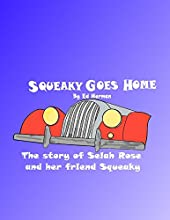 Squeaky Goes Home The Story of Selah Rose and her friend Squeaky