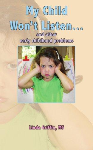 Mi hijo no escucha...: Y otros temprana infancia problemas