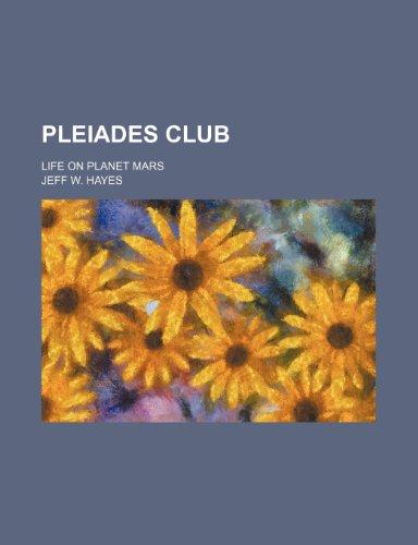 Pleiades Club; Life on Planet Mars