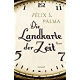 """Die Landkarte der Zeitvon """"F�lix J. Palma"""""""