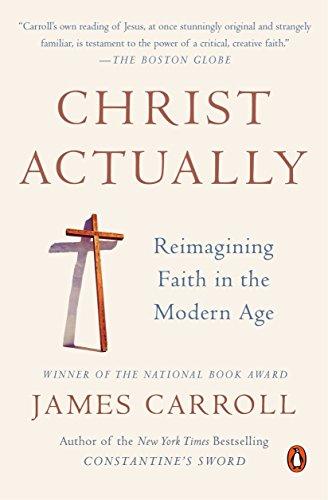 Christ Actually: Reimagining Faith in the Modern Age [Carroll, James] (Tapa Blanda)