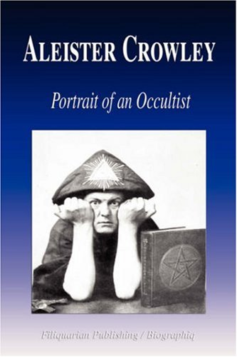 Aleister Crowley - Portrait of an Occultist (Biography)