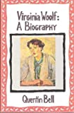 Virginia Woolf: A Biography (0156935805) by Quentin Bell