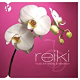 Reiki: Music for Healing & Relaxation