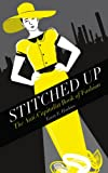 Stitched Up: The Anti-Capitalist Book of Fashion (Counterfire)