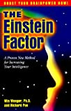 img - for The Einstein Factor: A Proven New Method for Increasing Your Intelligence   [EINSTEIN FACTOR] [Paperback] book / textbook / text book