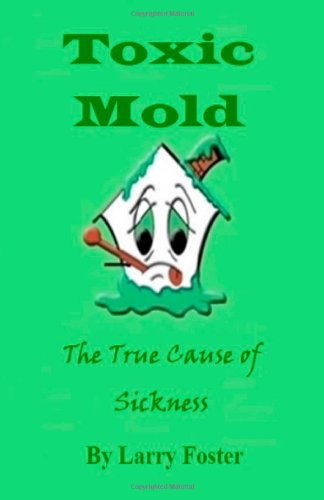 Toxic Mold: The True Cause Of Sickness