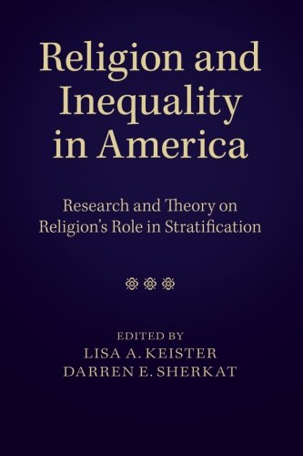 Religion and Inequality in America: Research and Theory on Religion's Role in Stratification