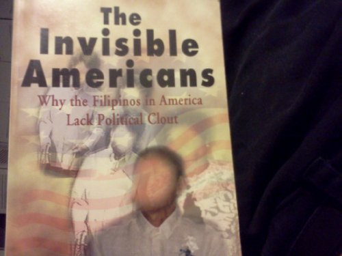 The invisible Americans: Why the Filipinos in America lack political clout PDF