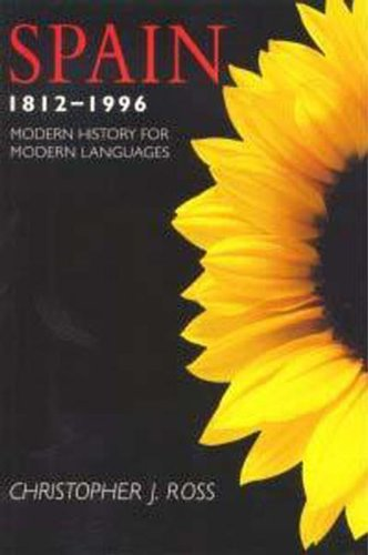 Spain 1812-1996 (Modern History for Modern Languages)