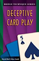 Deceptive Card Play (Bridge Technique Series Book 5) (English Edition)