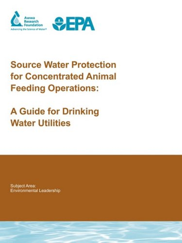 Source Water Protection for Concentrated Animal Feeding Operations: A Guide for Drinking Water Utilities