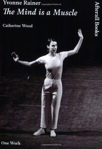 Yvonne Rainer: The Mind is a Muscle (AFTERALL)