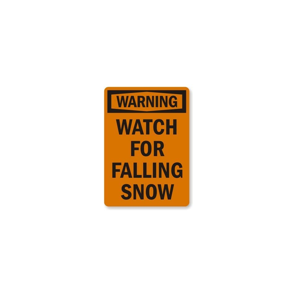 Warning Watch For Falling Snow, Engineer Grade Reflective Aluminum Sign, 18 x 12
